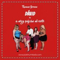 Dávid és a négy pajzán nő esete